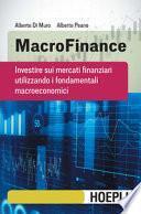 MacroFinance. Investire sui mercati finanziari utilizzando i fondamentali macroeconomici