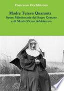 Madre Teresa Quaranta, Suore Missionarie del Sacro Costato e di Maria SS. Addolorata