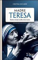 Madre Teresa. Tutto iniziò nella mia terra
