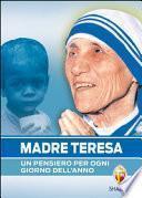 Madre Teresa. Un pensiero per ogni giorno dell'anno