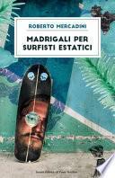Madrigali per surfisti estatici
