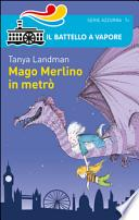 Mago Merlino in metrò