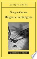 Maigret e la Stangona