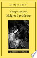Maigret è prudente