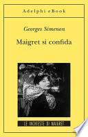 Maigret si confida