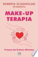 Make-up terapia. Il trucco che fa bene all'anima