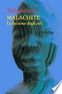 Malachite. Le lacrime degli avi