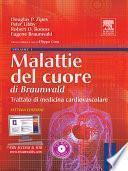 Malattie del cuore di Braunwald. Trattato di medicina cardiovascolare. Ediz. illustrata. Con CD-ROM