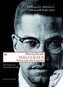Malcolm X. Tutte le verità oltre la leggenda