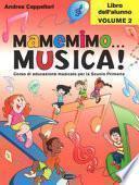 Mamemimo... musica! Corso di educazione musicale per la Scuola primaria. Libro dell'alunno