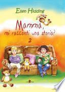 Mamma, mi racconti una storia? Volume 2 - Primavera