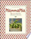 Mamma mia! Ricette italiane e storie di cucina