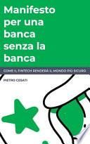 Manifesto per una banca senza la banca