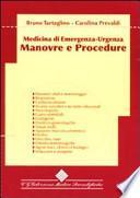 Manovre e procedure. Medicina di emergenza-urgenza