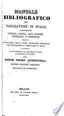 Manuale bibliografico del viaggiatore in Italia concernente località, storia, arti, scienze, antiquaria e commercio