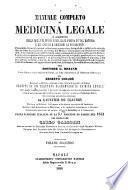 Manuale completo di medicina legale, o Riassunto delle migliori opere pubblicate finora su tal materia e dei giudizi e decisioni, le pi A u recenti preceduto da considerazioni sulla ricerca e procedura dei misfatti e...
