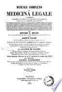 Manuale completo di medicina legale, o Riassunto delle migliori opere pubblicate finora su tal materia e dei giudizi e decisioni, le più recenti preceduto da considerazioni sulla ricerca e procedura dei misfatti e... [di] G. Briand ed Ernesto Chaudé