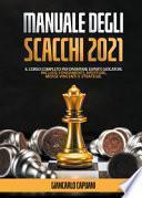 Manuale degli scacchi 2021. Il corso completo per diventare esperti giocatori