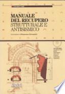 Manuale del recupero strutturale e antisismico. Con CD-ROM