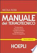 Manuale del termotecnico. Fondamenti-Riscaldamento-Condizionamento-Refrigerazione-Risorse energetiche