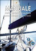 Manuale della patente nautica. Entro le 12 miglia e senza limiti