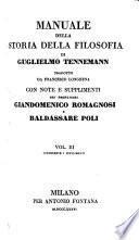 Manuale della storia della filosofia ; tradotto da Francesco Longhena con note e supplimenti dei professori Giandomenico Romagnosi e Baldassare Poli