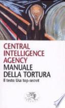 Manuale della tortura. Il testo Usa top-secret