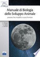 Manuale di biologia dello sviluppo animale. Processi, fasi, modelli e nuove frontiere