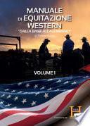 Manuale di equitazione western. «Dalla base all'agonismo»