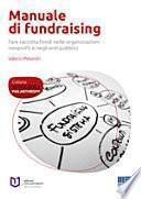 Manuale di fundraising. Fare raccolta fondi nelle organizzazioni nonprofit e negli enti pubblici