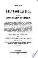 Manuale di galvanoplastica e della doratura chimica. Aggiuntovi un ricettario per l'argentatura galvanica sul vetro