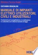 Manuale di impianti elettrici, utilizzatori, civili e industriali