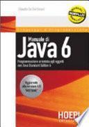 Manuale di Java 6. Programmazione orientata agli oggetti con Java Standard Edition 6