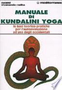 Manuale di kundalini yoga. Le basi teorico-pratiche per l'autoevoluzione ad uso degli occidentali