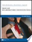 Manuale di laboratorio odontotecnico. Con espansione online. Per gli Ist. professionali per l'industria e l'artigianato