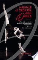 Manuale di medicina della danza. Traumi, errori tecnici e principi di riabilitazione del tersicoreo