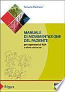 Manuale di movimentazione del paziente per gli operatori di RSA e altre strutture