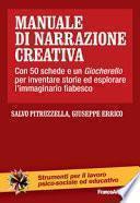 Manuale di narrazione creativa. Con 50 schede e un Giocherello per inventare storie ed esplorare l'immaginario fiabesco