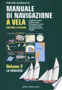 Manuale di navigazione a vela. Costiera e d'altura