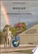 Manuale di neuroscienza cognitiva. Vico, Kant, Freud, Lorenz, Bibbia e principi di neuroscienze