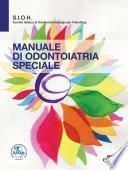 Manuale di odontoiatria speciale - SIOH Società Italiana di Odontoiatria per l'Handicap