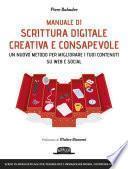 Manuale di scrittura digitale creativa e consapevole