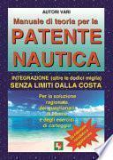 Manuale di teoria per la patente nautica. Integrazione (oltre le dodici miglia) senza limiti dalla costa