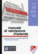 Manuale di valutazione d'azienda. Approfondimenti su profili applicativi e ambiti professionali