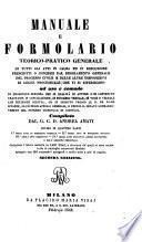 Manuale e formolario teorico-pratico generale di tutti gli atti in causa ed in esecuzione. Seconda ed