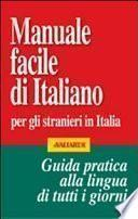 Manuale facile di italiano per gli stranieri in Italia