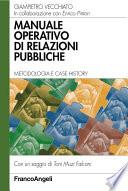 Manuale operativo di relazioni pubbliche. Metodologia e case history