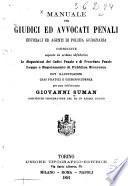 Manuale pei giudici ed avvocati penali ufficiali ed agenti di polizia giudiziaria