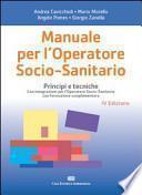 Manuale per l'operatore socio-sanitario. Principi e tecniche