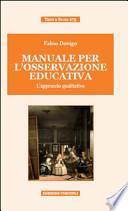 Manuale per l'osservazione educativa. L'approccio qualitativo